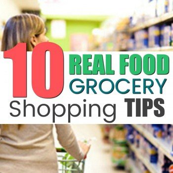 How to Shop Clean: 10 Real Food Grocery Shopping Tips