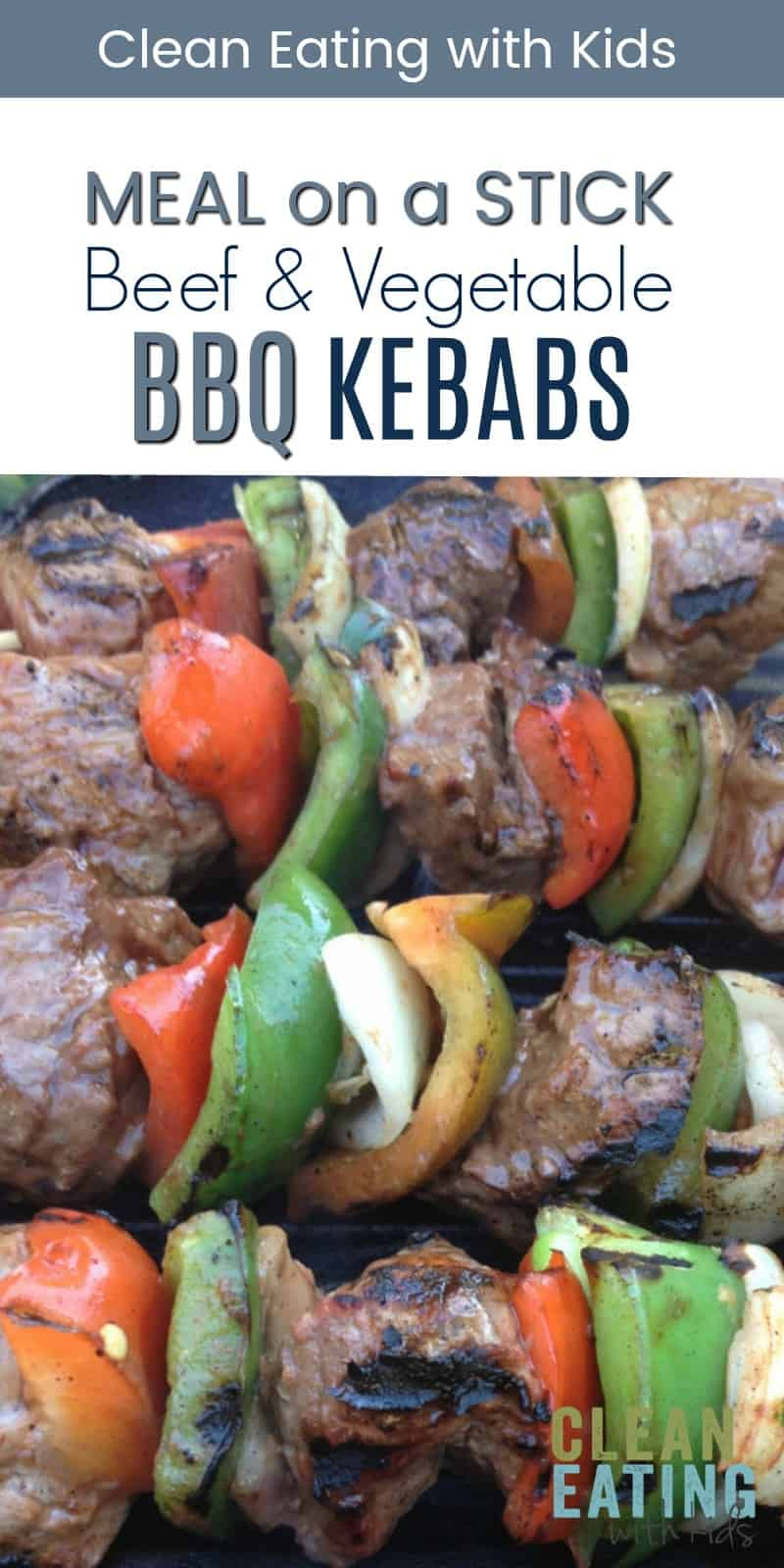 Easy ALL in ONE Meal on a Stick: Clean Eating with Kids Beef and Vegetable Kebabs