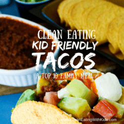 Clean Eating Tacos (a Top 10 Family Favorite)