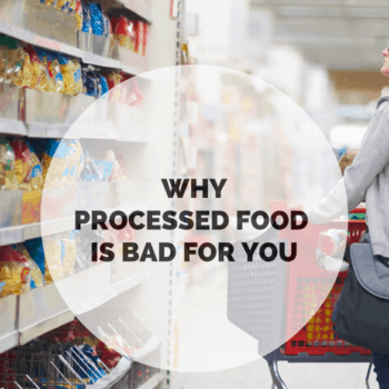 Why Processed Food is bad for You.