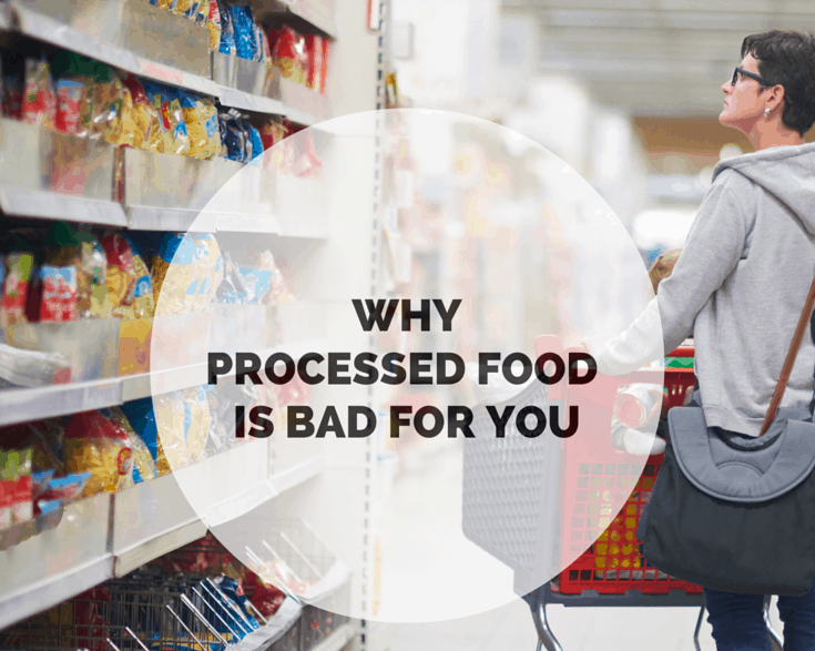 WHY PROCESSED FOOD IS BAD FOR YOU square