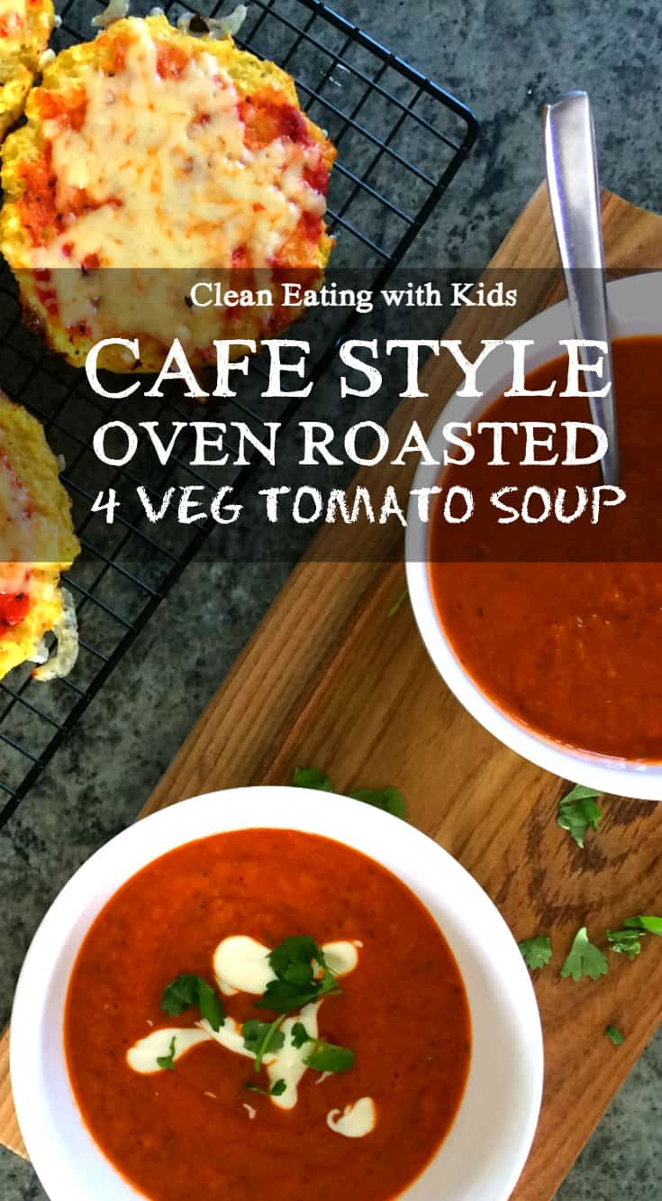 Roast tomato Soup Clean eating with kids