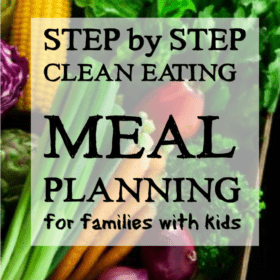 Real Food Meal Planning Made Easy: A Step-By-Step Guide + Ideas