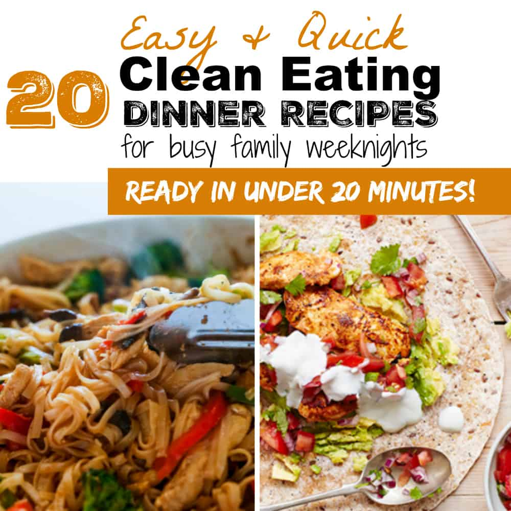 4 clean eating easy weeknight dinners in under 20min