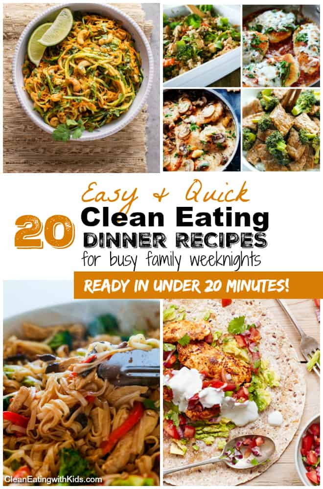 4 clean eating easy weeknight dinners in under 20 min