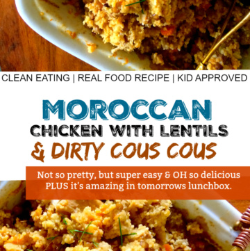 Clean Eating Moroccan Chicken & Lentils with Dirty Couscous