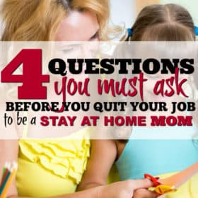 The 4 Questions you need to ask yourself before you become a Stay at Home Mom