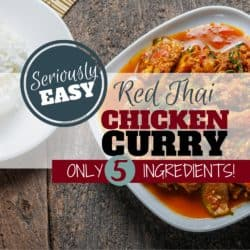 Super Easy 5 Ingredient Meal: Red Thai Chicken Curry. Perfect for a fast, easy weeknight dinner that the whole family will enjoy!