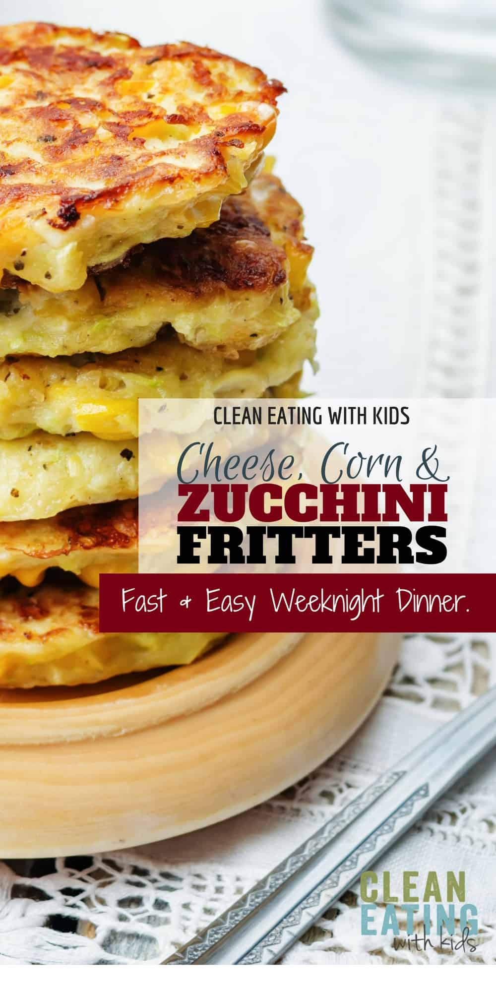 Clean Eating Corn, Cheese & Zucchini Fritters. My kids LOVE these!! Made them three times on the weekend and even my friends (fussy) kids went back for seconds!