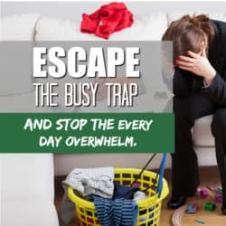 Escape the Busy Trap And Stop Feeling Overwhelmed.