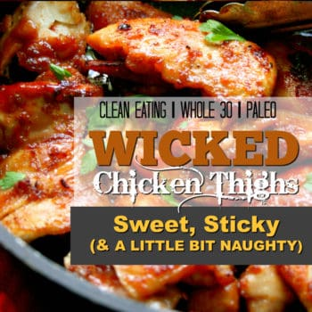 Clean Eating | Whole 30 | Paleo. These Sticky Sweet Chicken Thighs taste amazing and are actually good for you! My kids say they are as good as BBQ spare ribs. I think they are better!