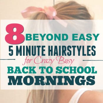Easy 5 minute hairstyles for busy school mornings that will make your daughter feel beautiful all day!