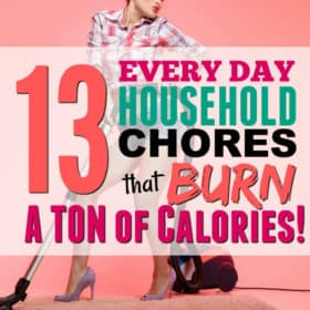 13 Household Chores that Burn Major Calories (7 of them Burn more than a 5K Run!!)