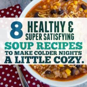 8 Hearty & Healthy Fall Soup Recipes
