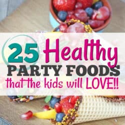 25 Healthy Birthday Party Food Ideas