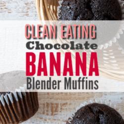 Clean Eating Chocolate Banana Blender Muffins