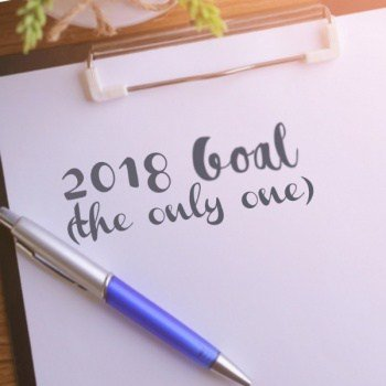 My one and only 2018 goal