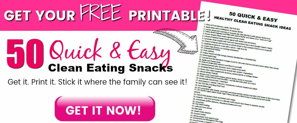 FREE PRINTABLE: 50 CLEAN EATING SNACKS. Never again be stuck staring into the fridge wondering what you should eat. Here are 50 Clean Eating Snack ideas to get your started.