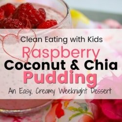 Clean Eating Coconut, Raspberry & Chia Pudding