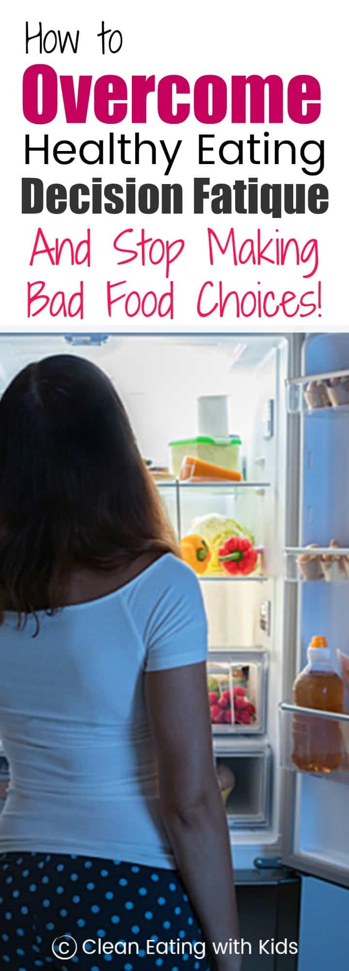 Two Ways to Overcome Healthy Eating Decision Fatigue and STOP Making bad Food Choices.