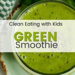 Kid Approved Healthy Green Smoothie
