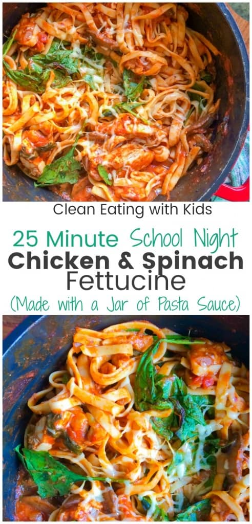 25 Minute Chicken and Spinach Fettuccine. Fast & Healthy weeknight meal made using a jar of Pasta Sauce. #cleaneatingdinner