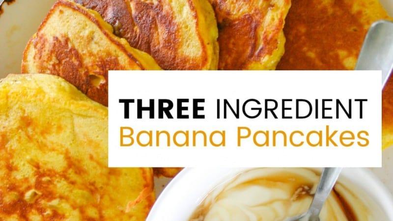 THREE INGREDIENT Clean Eating Banana Pancakes
