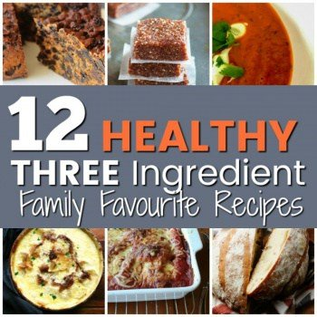 12 Healthy THREE INGREDIENT Recipes You'll Use All the Time!