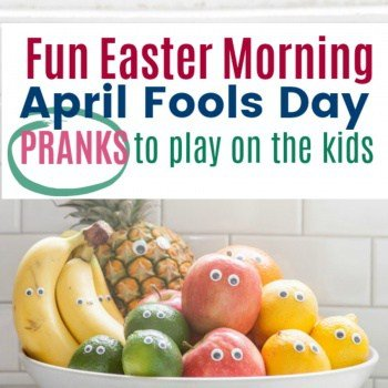 Easter and April Fools on the same Day! Fun April fools day pranks to play on the kids this Easter