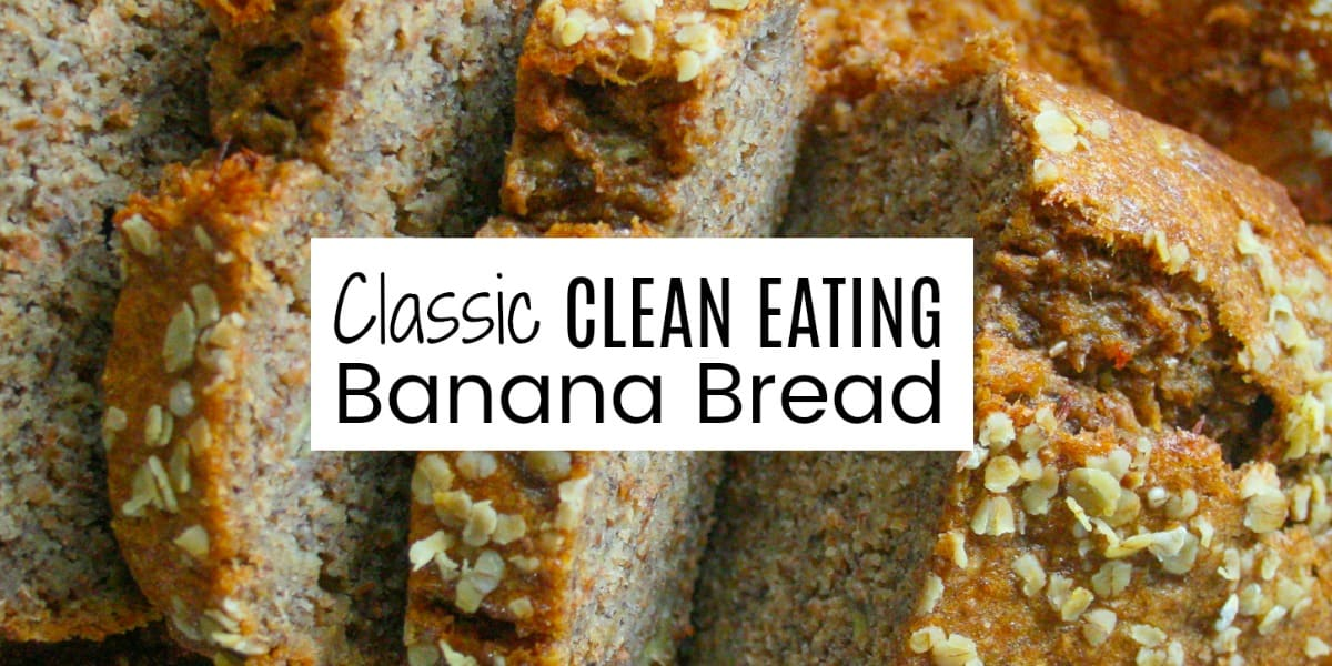 Classic clean eating banana bread clean eating with kids forumfinder Images