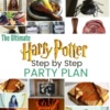 The Ultimate Step by Step Harry Potter Party Plan: 36 Cheap and Easy Ideas for a Harry Potter Birthday Party
