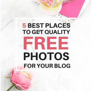 The 5 Best Places to Find FREE Quality Photos for your Blog