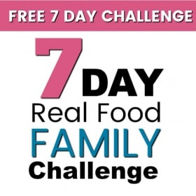 7 Day Clean Eating with Kids Real Food Challenge