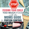 Are you Feeding you Child TOO MUCH FOOD? The Mom's Guide to Portion Control