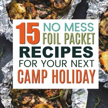15 No-Mess Foil Packet Recipes for the Ultimate Family Camping Trip