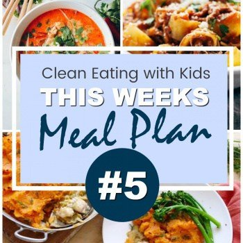 WEEKLY FAMILY CLEAN EATING MEAL PLAN #5