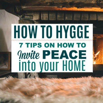 How to Hygge: 7 Tips to Create Calm & Invite Peace into Your Home