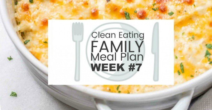 Clean Eating with Kids Meal Plan #7