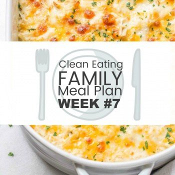 Clean Eating with Kids Meal Plan #7 - Fast and Easy is the focus of this week's family meal plan. #cleaneating #cleaneatingmealplan #cleaneatingrecipes #weeklymealplan