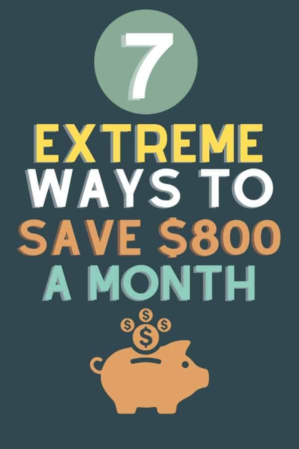 7 drastic ways to save $800 per month 2