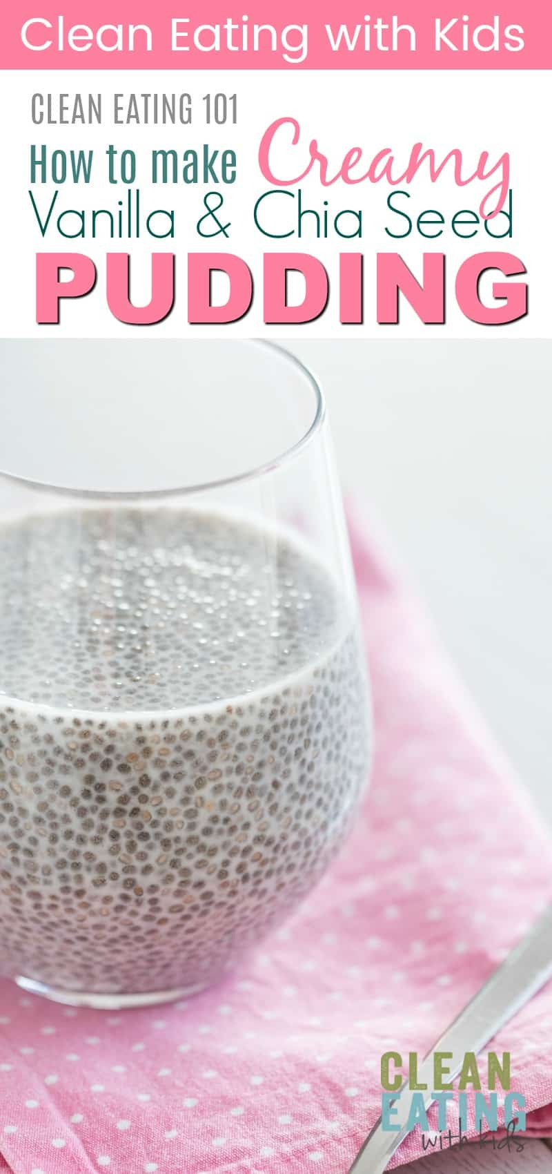 How to make a basic, Clean Eating Creamy Chia Seed Pudding #cleaneating #chiaseedpudding