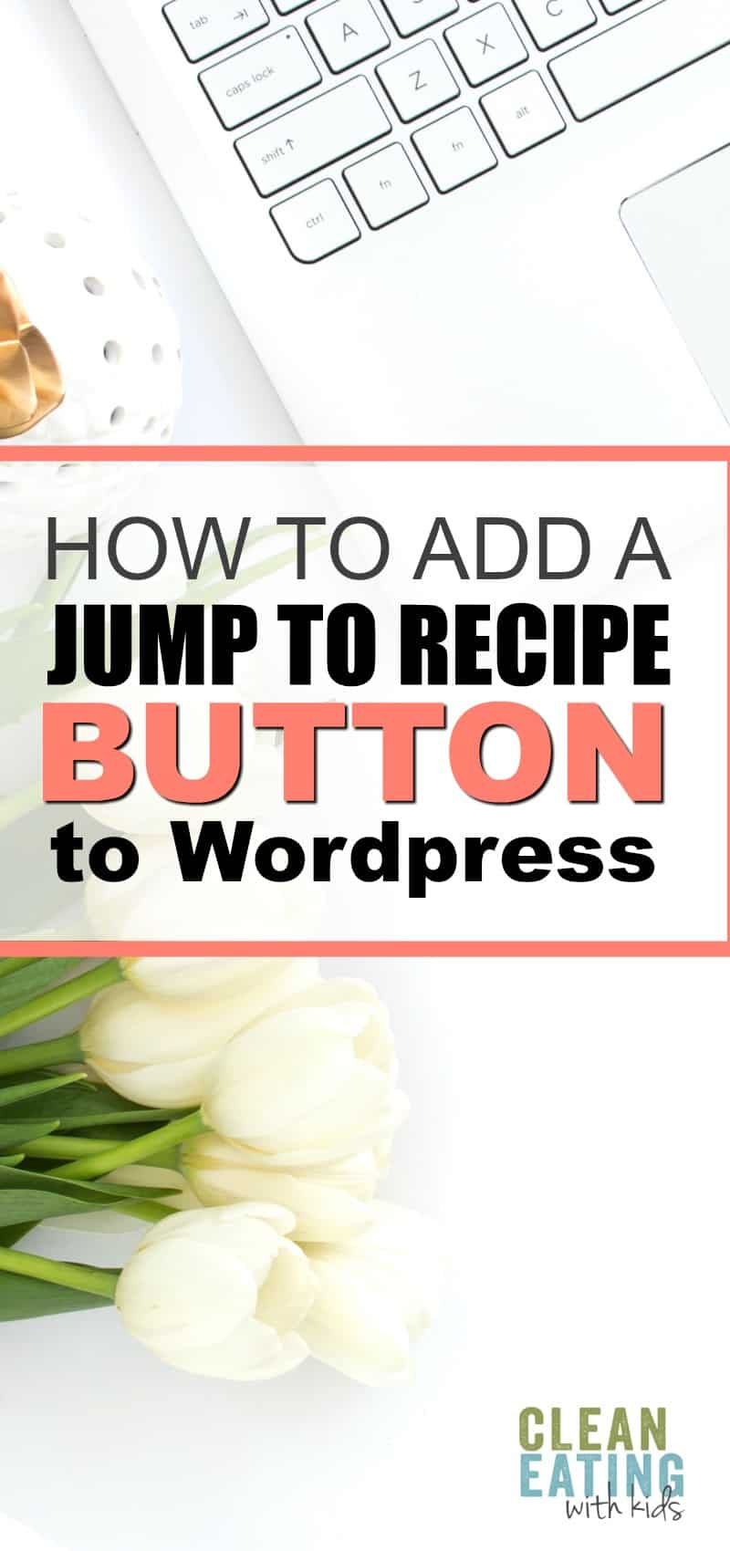 How to Add a Jump to Recipe Button or Link to WordPress