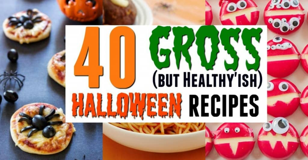 It's almost time to get your creep om. Here are 40 Kinda Gross but Healthyish Halloween Food Ideas that your guests will love! #halloweenfood