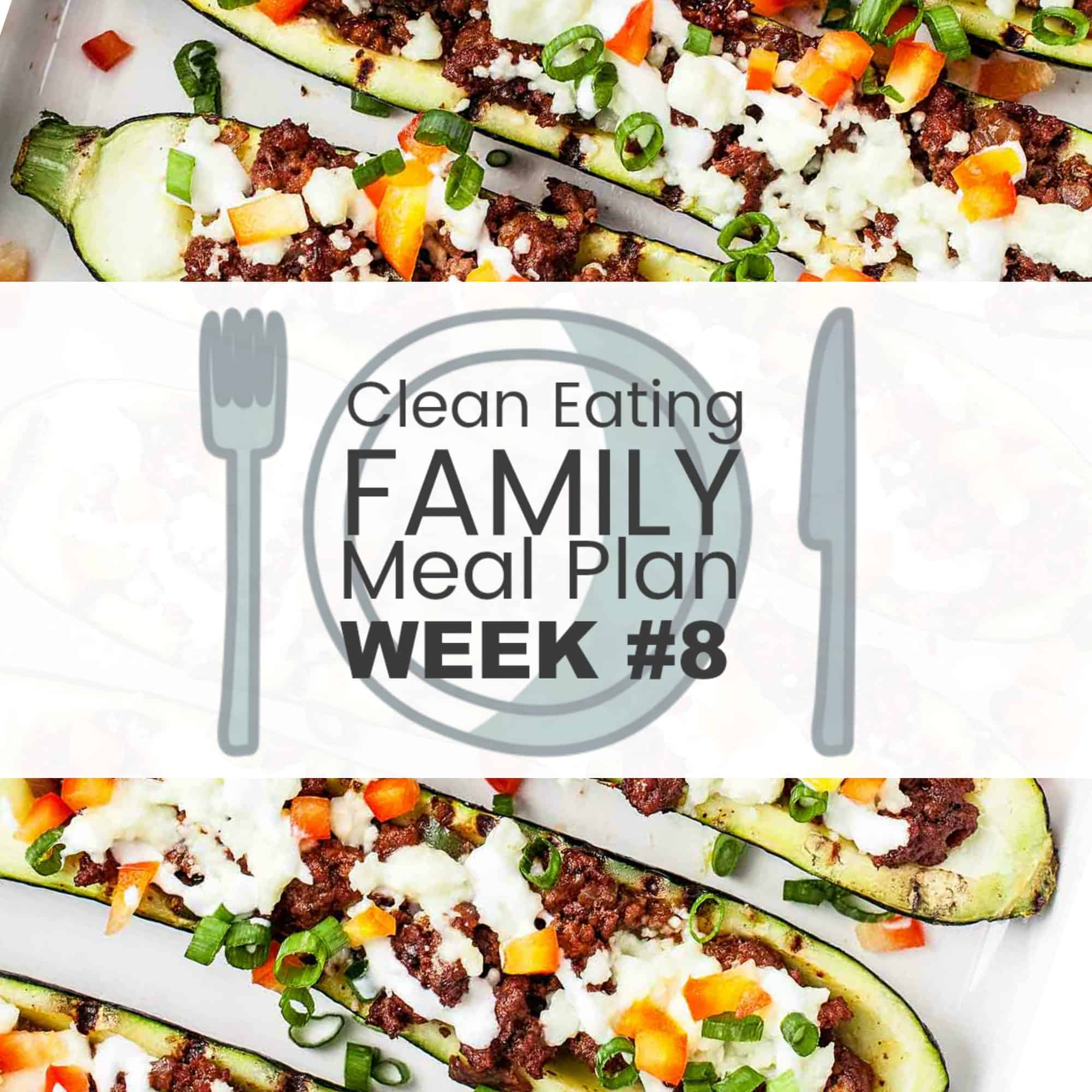 Clean Eating with Kids Meal Plan #8 - Fast and Easy is the focus of this week's family meal plan. #cleaneating #cleaneatingmealplan #cleaneatingrecipes #weeklymealplan