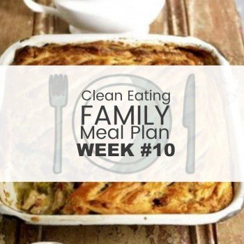 Clean Eating Family Meal Plan #10