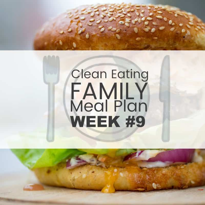 Clean Eating Family Meal Plan #9