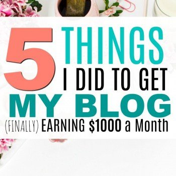 5 Things I Did to (finally) make $1000 a month from my Blog