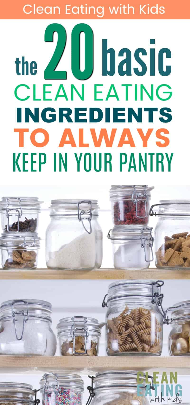 How to stock your clean eating pantry: The 20 Basic Clean Eating Ingredients you should always have in your pantry.