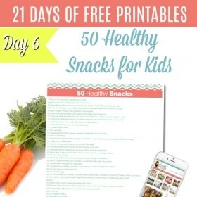 DAY 6: {FREE PRINTABLE} 50 HEALTHY SNACK IDEAS FOR KIDS