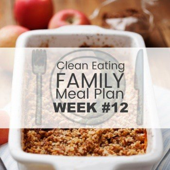 Clean Eating Family Meal Plan #12